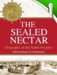 The Sealed Nectar: Biography Of The Noble Prophet book cover