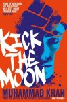 Kick The Moon by Muhammad Khan book cover