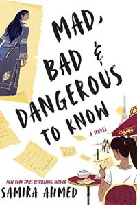 Mad, Bad and Dangerous To Know by Samira Ahmed book cover