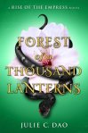 Forest Of A Thousand Lanterns by Julie C. Dao book cover