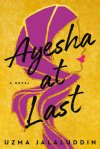Ayesha At Last by Uzma Jalaluddin US book cover