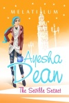 Ayesha Dean: The Seville Secret by Melati Lum book cover