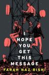 I Hope You Get This Message by Farah Naz Rishi book cover