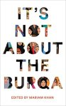 It's Not About The Burqa anthology edited by Mariam Khan cover