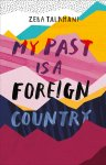 My Past Is A Foreign Country by Zeba Talkhani book cover