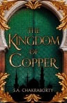 The Kingdom Of Copper by S. A. Chakraborty book cover