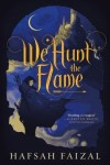 We Hunt The Flame by Hafsah Faizal new book cover