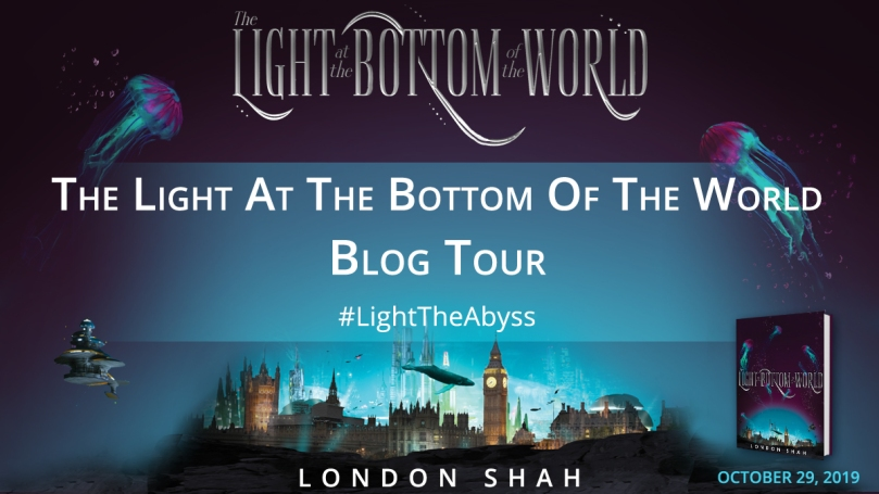 The Light At The Bottom Of The World by London Shah blog tour banner